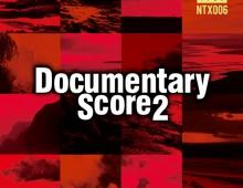 Documentary Score2 / N-TRAX06