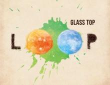 LOOP / GLASS TOP